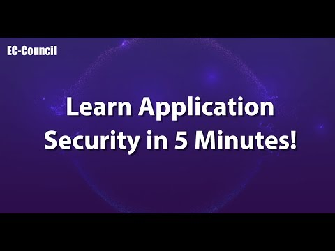 Learn Application Security In 5 Minutes | EC-Council | CASE