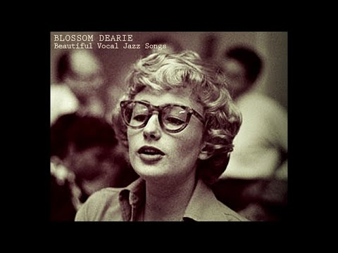 Blossom Dearie - Beautiful Vocal Jazz Songs (Relaxing Altmosphere)