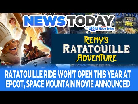 Ratatouille Ride Won't Open This Year At EPCOT; Space Mountain Movie Announced - NewsToday 10/12