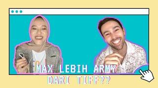 [INTERVIEW] Aku sama MAX ternyata sesama ARMY!!