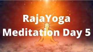 RajaYoga Meditation Course Day 5