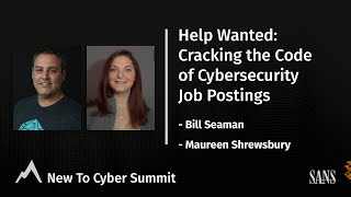 Help Wanted: Cracking the Code of Cybersecurity Job Postings - SANS New to Cyber Summit