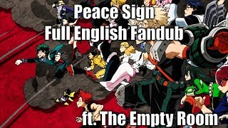 【Rage ft. The Empty Room】Peace Sign (My Hero Academia) Full English Fandub【My Hero March(es on)】