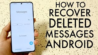 How To RECOVER Deleted Text Messages From ANY Android! (2020)