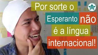 Ainda bem q o Esperanto não é a língua internacional! | Esperanto do ZERO!