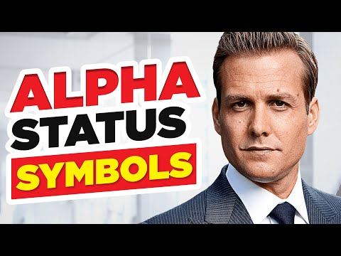 10 Alpha Male Status Symbols (How To Project Power & Authority)