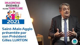 Saint-Malo Agglomération présentée par son Président Gilles LURTON