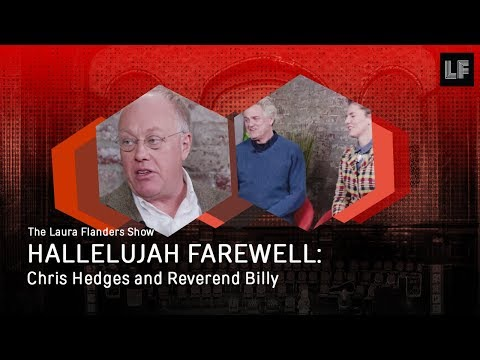 Hallelujah Farewell: Chris Hedges and Reverend Billy with Savitri D.
