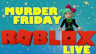 MURDER FRIDAY! Join me! Roblox LIVE with SallyGreenGamer