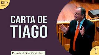 Carta de Tiago   Aula 01   Pr Arival Dias Casimiro