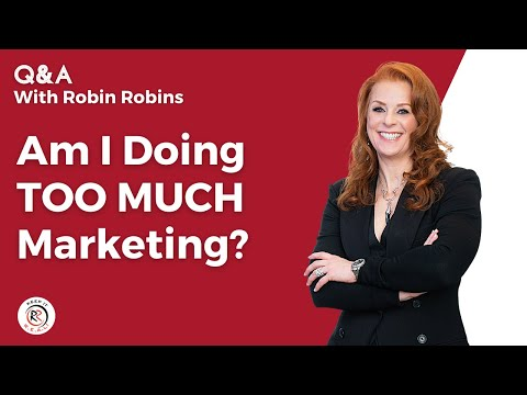 Am I Doing TOO MUCH Marketing? (Here's how to scale back and still get results) l Robin Robins Q&A