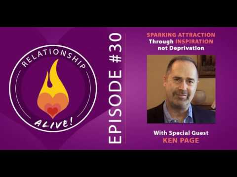 30: Sparking Attraction Through Inspiration Not Deprivation - Deeper Dating with Ken Page