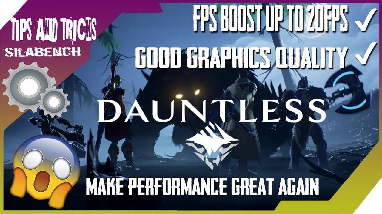 DAUNTLESS | FPS BOOST FOR LOW SPECS #MakePerformanceGreatAgain