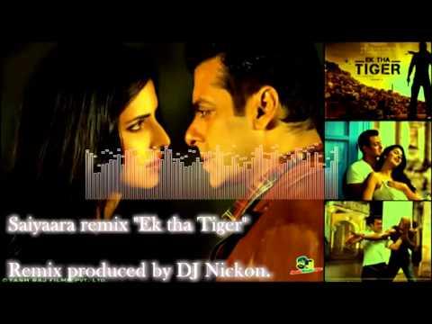 Saiyaara Ek tha Tiger Remix produced by DJ Nickon