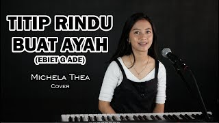 Download Mp3 Titip Rindu Buat Ayah   Ebiet G Ade   - Michela Thea Cover