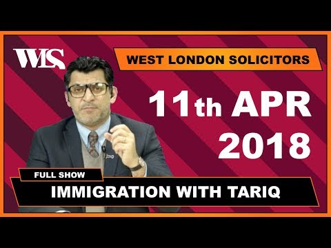 Immigration with Tariq - 11-04-2018