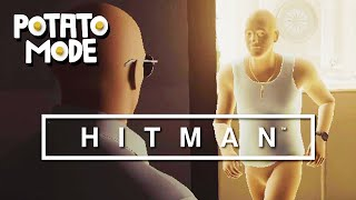 Hitman (2016) Exposes Its Lowest Settings To Us  | Potato Mode