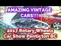 Mindblowing Vintage Cars: 2017 Rotary Wheels Car Show Penticton BC