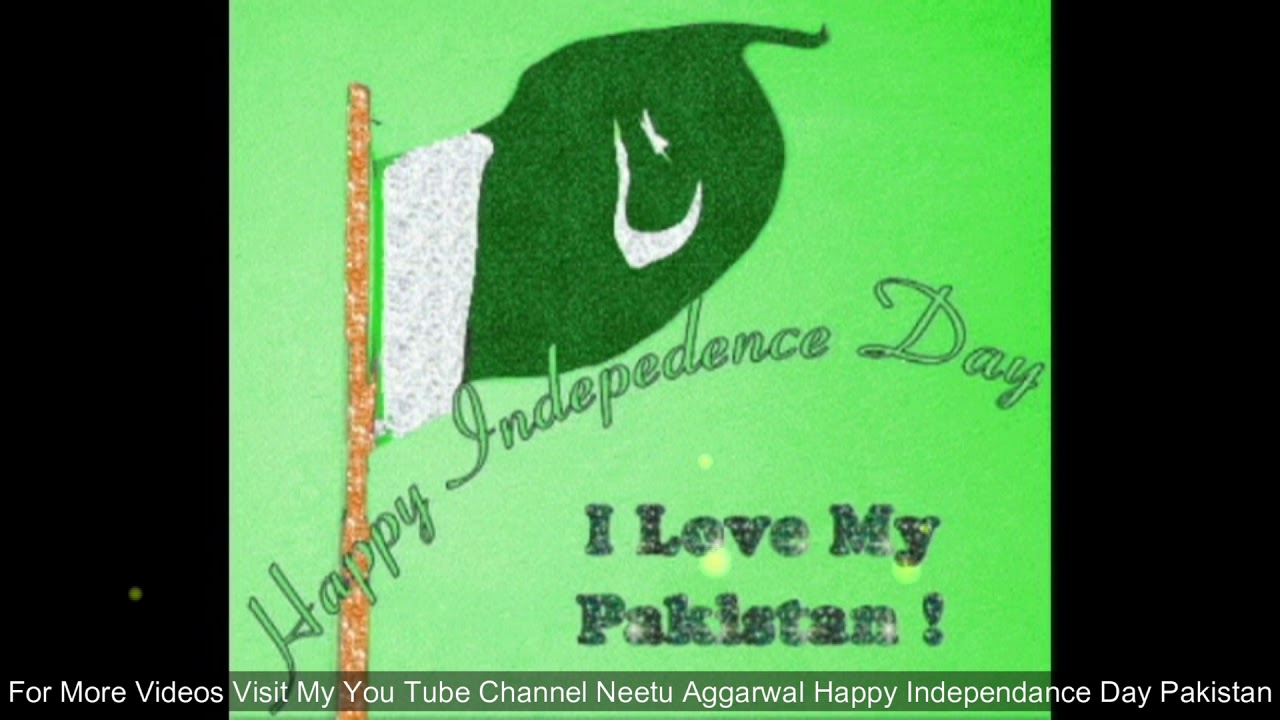 Happy Independence Day Pakistan Wishesgreetings Augustquotessmssayingswhatsapp Video