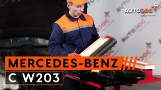 Jak wymienić filtr powietrza w MERCEDES-BENZ C W203 TUTORIAL | AUTODOC