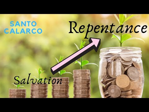Santo Calarco: Bitesize - Repentance is the RESULT of salvation - NOT its CAUSE. Jesus said so!