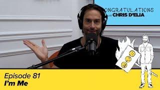 Congratulations Podcast w/ Chris D'Elia | EP81 - I'm Me