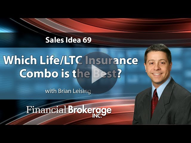 Sales Idea 69 - Which Life LTC Insurance Combo is the Best
