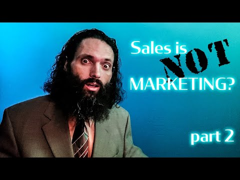 Sales is NOT Marketing - Part 2