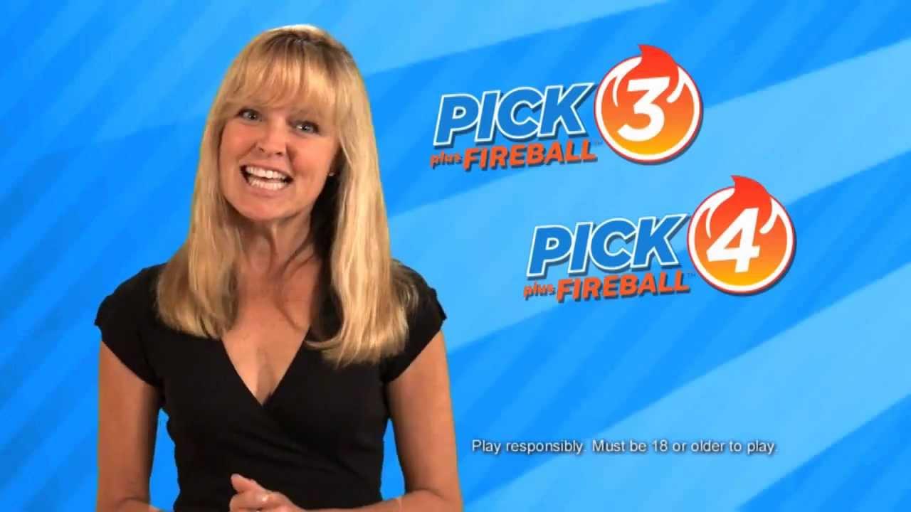 Pick 3 and Pick 4 plus Fireball