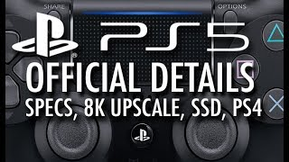 OFFICIAL PS5 DETAILS: 8K Upscaling, SSD, Specs, PS4 Backwards Compatibility, AND MORE!