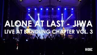 Download ALONE AT LAST  - JIWA (LIVE AT BANDUNG CHAPTER VOL. 3)