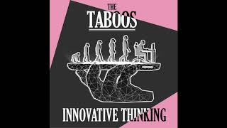 The Taboos - Innovative Thinking  (Official Audio)