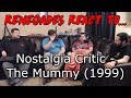 Renegades React to... Nostalgia Critic - The Mummy (1999)