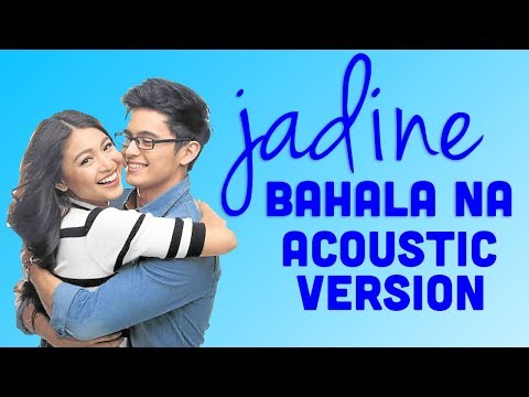 Bahala Na acoustic – James Reid and Nadine Lustre with lyrics