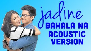 Bahala Na acoustic – James Reid and Nadine Lustre with lyrics