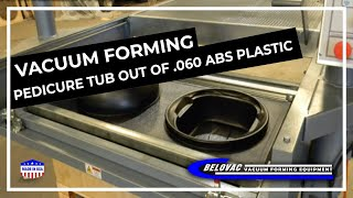 Vacuum forming Pedicure tub out of .060 ABS plastic