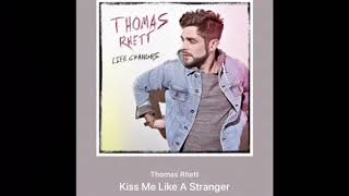 Watch Thomas Rhett Kiss Me Like A Stranger video
