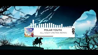 Cover images Polar Youth - All Night (Metrik Remix)