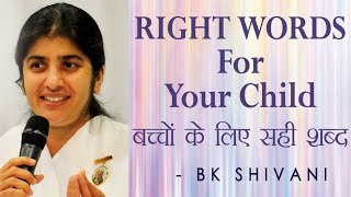 RIGHT WORDS For Your Child: Ep 15 Soul Reflections: BK Shivani (English Subtitles)