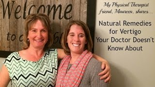How to Get Rid of Dizziness -- Natural Remedies for Vertigo Your Doctor Doesn't Know About