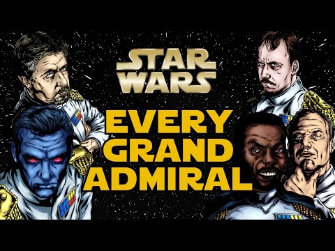 Every Grand Admiral in the Galactic Empire (Legends) - Star Wars Explained