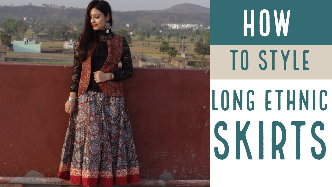 How to style long ethnic skirts | Skirts styling ideas | How to wear skirts