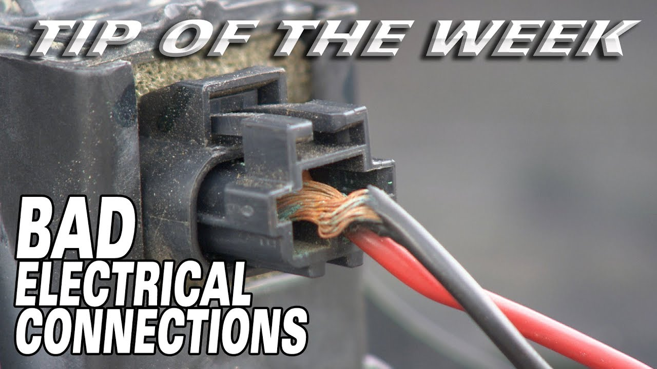 tip of the week: bad electrical connections