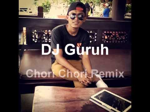 DJ Guruh - Chori Chori Remix
