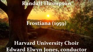 Randall Thompson: Frostiana (Seven Country Songs) (1959)