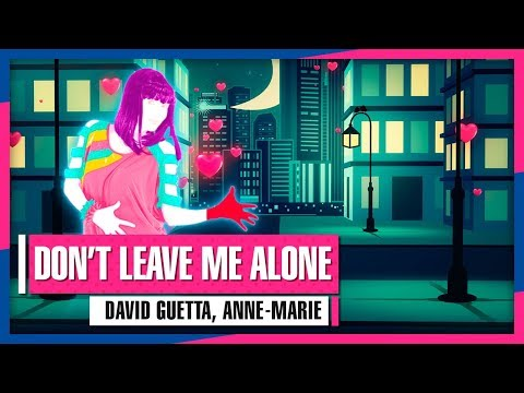 David Guetta Anne-Marie - Dont Leave Me Alone Just Dance 2019 Weekly Mashup