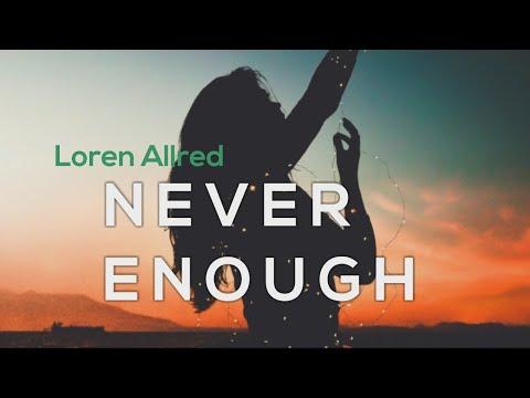 Loren Allred - Never Enough Terjemahan Indonesia