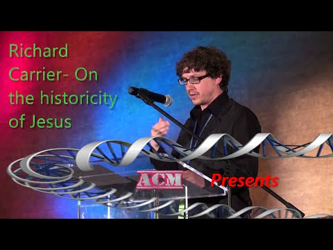 Richard Carrier On the Historicity of Jesus
