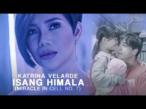 Isang Himala - Katrina Velarde | Miracle In Cell No. 7 OST [Official Music Video]