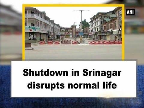 Shutdown in Srinagar disrupts normal life - Jammu and Kashmir News